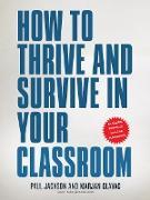 Cover-Bild zu How to Thrive and Survive in Your Classroom (eBook) von Glavac, Marjan