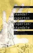 Cover-Bild zu Skandalexperten, Expertenskandale von Hirschi, Caspar