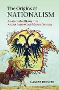 Cover-Bild zu The Origins of Nationalism von Hirschi, Caspar