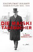 Cover-Bild zu Die Maiski-Tagebücher von Gorodetsky, Gabriel (Hrsg.)