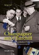 Cover-Bild zu Champagner mit Churchill von Gut, Philipp