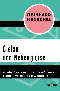 Cover-Bild zu Gleise und Nebengleise von Henschel, Reinhard