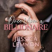 Cover-Bild zu Once Upon A Billionaire - Blue Collar Billionaire Series, Book 1 (Unabridged) (Audio Download) von Lemmon, Jessica