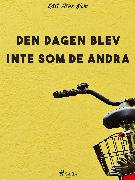 Cover-Bild zu Den dagen blev inte som de andra (eBook) von Blom, Karl Arne
