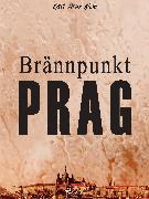 Cover-Bild zu Brännpunkt Prag: en reportageroman (eBook) von Blom, Karl Arne