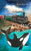 Cover-Bild zu Der Wal im See von Friedli, Bänz