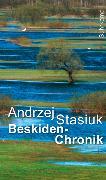 Cover-Bild zu Beskiden-Chronik von Stasiuk, Andrzej