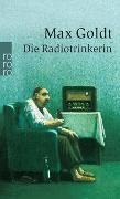 Cover-Bild zu Die Radiotrinkerin von Goldt, Max