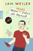 Cover-Bild zu Mein neues Leben als Mensch von Weiler, Jan