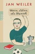 Cover-Bild zu Mein Leben als Mensch von Weiler, Jan