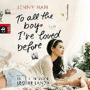 Cover-Bild zu Han, Jenny: To all the boys I've loved before (Audio Download)