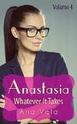Cover-Bild zu Anastasia: Whatever It Takes (Vol. 4) (eBook) von Vela, Ana