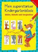 Cover-Bild zu Mein superstarker Kindergartenblock. Malen, Rätseln und Vergleichen von Barnhusen, Friederike