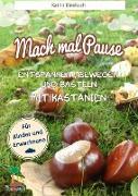 Cover-Bild zu Mach mal Pause - Entspannen, Bewegen und Basteln mit Kastanien (eBook) von Kleebach, Katrin