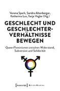 Cover-Bild zu Geschlecht und Geschlechterverhältnisse bewegen (eBook) von Sperk, Verena (Hrsg.)