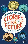 Cover-Bild zu Stories for Future - 13 Jugendliche, die etwas bewegen (eBook) von Mazza, Viviana