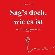 Cover-Bild zu Sag's doch wie es ist - Mit ehrlicher Kommunikation bewegen (Ungekürzt) (Audio Download) von Hinderlich, Marc