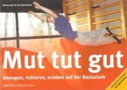 Cover-Bild zu Mut tut gut! von Baumann, Hansruedi