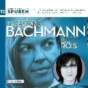 Cover-Bild zu Spuren- Menschen, die uns bewegen: Ingeborg Bachmann (Audio Download) von Bachmann, Ingeborg