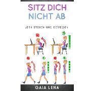 Cover-Bild zu Sitz Dich nicht ab - Lern stehen und bewegen! (Audio Download) von Lena, Gaia