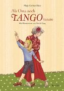 Cover-Bild zu Als Oma noch Tango tanzte von Gerber-Hess, Maja
