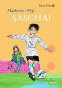 Cover-Bild zu Machs wie Abby, Sacha! von Friedli, Bänz