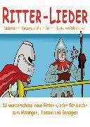 Cover-Bild zu Ritter-Lieder für Kinder - 10 wunderschöne neue Ritter-Lieder für Kinder zum Mitsingen, Tanzen und Bewegen (eBook) von Krenzer, Rolf