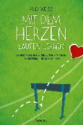 Cover-Bild zu Mit dem Herzen laufen lernen (eBook) von Weiss, Andi