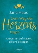 Cover-Bild zu Dem Weg des Herzens folgen von Haas, Jana
