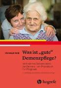 """Cover-Bild zu Was ist """"gute"""" Demenzpflege? von Held, Christoph"""