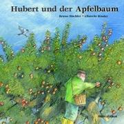 Cover-Bild zu Hubert und der Apfelbaum von Hächler, Bruno