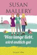 Cover-Bild zu Was lange liebt, wird endlich gut von Mallery, Susan