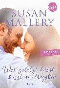 Cover-Bild zu Wer zuletzt küsst, küsst am längsten (eBook) von Mallery, Susan