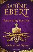 Cover-Bild zu Ebert, Sabine: Schwert und Krone - Preis der Macht
