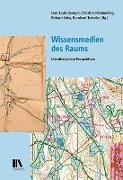 Cover-Bild zu Georget, Jean-Louis (Hrsg.): Wissensmedien des Raums