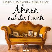 Cover-Bild zu Ahnen auf die Couch (Audio Download) von Lück, Sabine