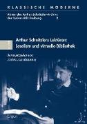 Cover-Bild zu Arthur Schnitzlers Lektüren: Leseliste und virtuelle Bibliothek von Aurnhammer, Achim (Hrsg.)