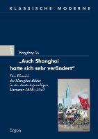 """Cover-Bild zu """"Auch Shanghai hatte sich sehr verändert"""" von Xu, Fangfang"""
