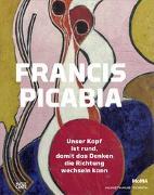 Cover-Bild zu Francis Picabia von Hug, Cathérine (Hrsg.)