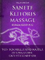 Cover-Bild zu Sanfte Klitorismassage - die orgasmische Meditation (OM) Kurzanleitung (eBook) von Cremer, Yella