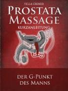 Cover-Bild zu Anal- und Prostatamassage - Kurzanleitung (eBook) von Cremer, Yella
