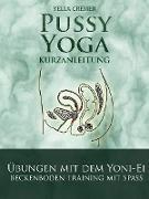 Cover-Bild zu Pussy Yoga mit dem Yoni-Ei (eBook) von Cremer, Yella