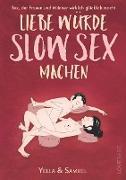 Cover-Bild zu Liebe würde Slow Sex machen von Cremer, Yella