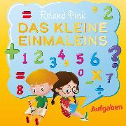 Cover-Bild zu Pink, Roland: Das kleine Einmaleins Aufgaben (Audio Download)