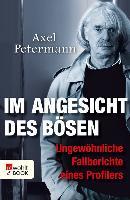 Cover-Bild zu Im Angesicht des Bösen (eBook) von Petermann, Axel