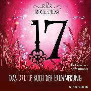 Cover-Bild zu Snow, Rose: 17 3: Das dritte Buch der Erinnerung (Audio Download)