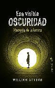Cover-Bild zu Esa visible oscuridad (eBook) von Styron, William