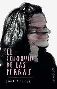 Cover-Bild zu El coloquio de las perras (eBook) von Miguel, Luna