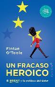 Cover-Bild zu Un fracaso heroico (eBook) von O'Toole, Fintan
