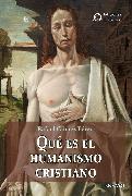 Cover-Bild zu Qué es el humanismo cristiano (eBook) von Pérez, Rafael Gómez